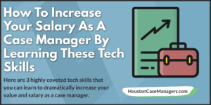 case manager tech skills