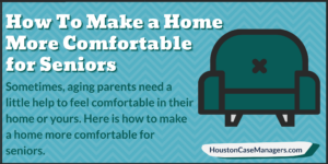 How to make a home more comfortable for seniors.