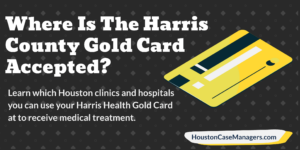 where is the harris county gold card accepted?